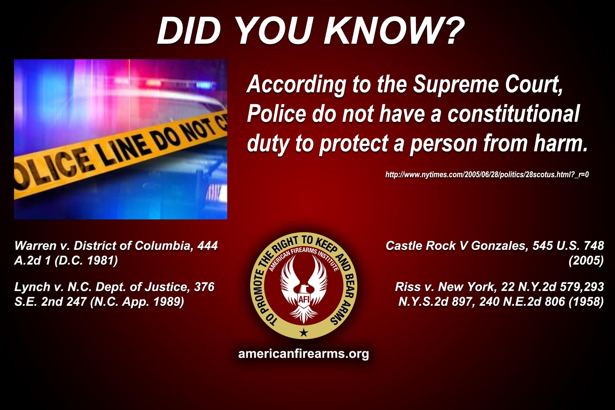 According to the Supreme Court, Police do not have a constitutional duty to protect a person from harm.