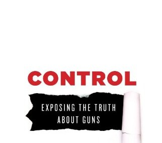 Control: Exposing the Truth About Guns