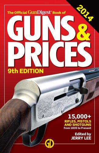 The Official Gun Digest Book of Guns & Prices (Official Gun Digest Book of Guns and Prices) 2014