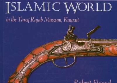 Firearms of the Islamic World: in the Tared Rajab Museum, Kuwait