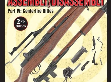 The Gun Digest Book of Firearms Assembly/Disassembly Part IV – Centerfire Rifles (Gun Digest Book of Firearms Assembly/Disassembly: Part 4 Centerfire Rifles)