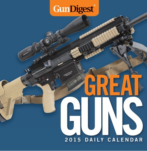 Gun Digest Great Guns Daily Calendar 2015