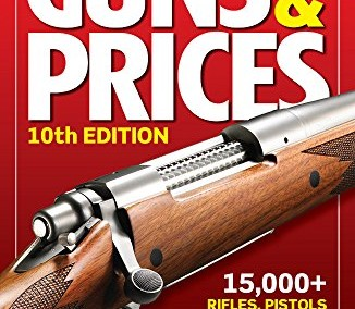 The Official Gun Digest Book of Guns & Prices (Official Gun Digest Book of Guns and Prices) 2015