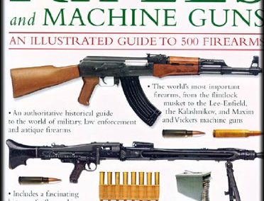 WORLD ENCYCLOPEDIA OF RIFLES AND MACHINE GUNS