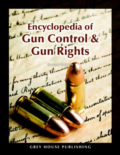 Encyclopedia of Gun Control & Gun Rights (2nd Edition)
