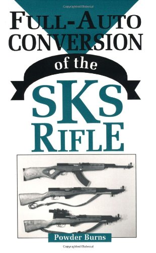 Full-Auto Conversion Of The SKS Rifle