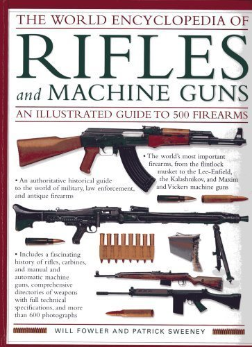 The World Encyclopedia of Rifles and Machine Guns – An Illustrated Guide to Firearms 500