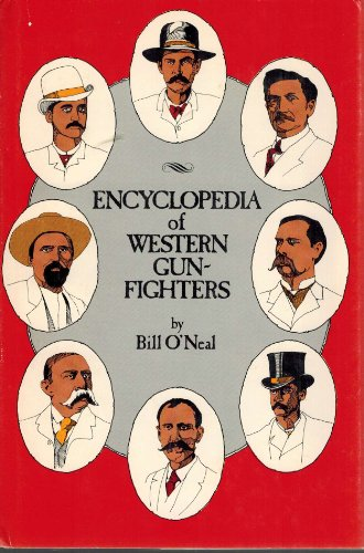 Encyclopedia of Western Gun-Fighters