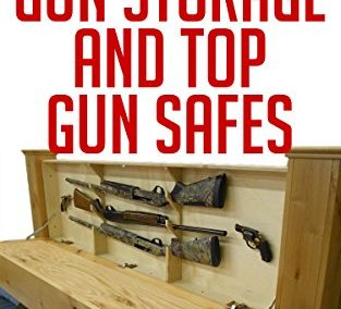 Hidden Gun Storage And Top Gun Safes: A Complete Guide To Best Products And DIY Projects