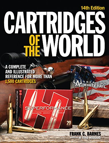 Cartridges of the World: A Complete and Illustrated Reference for Over Cartridges 1500